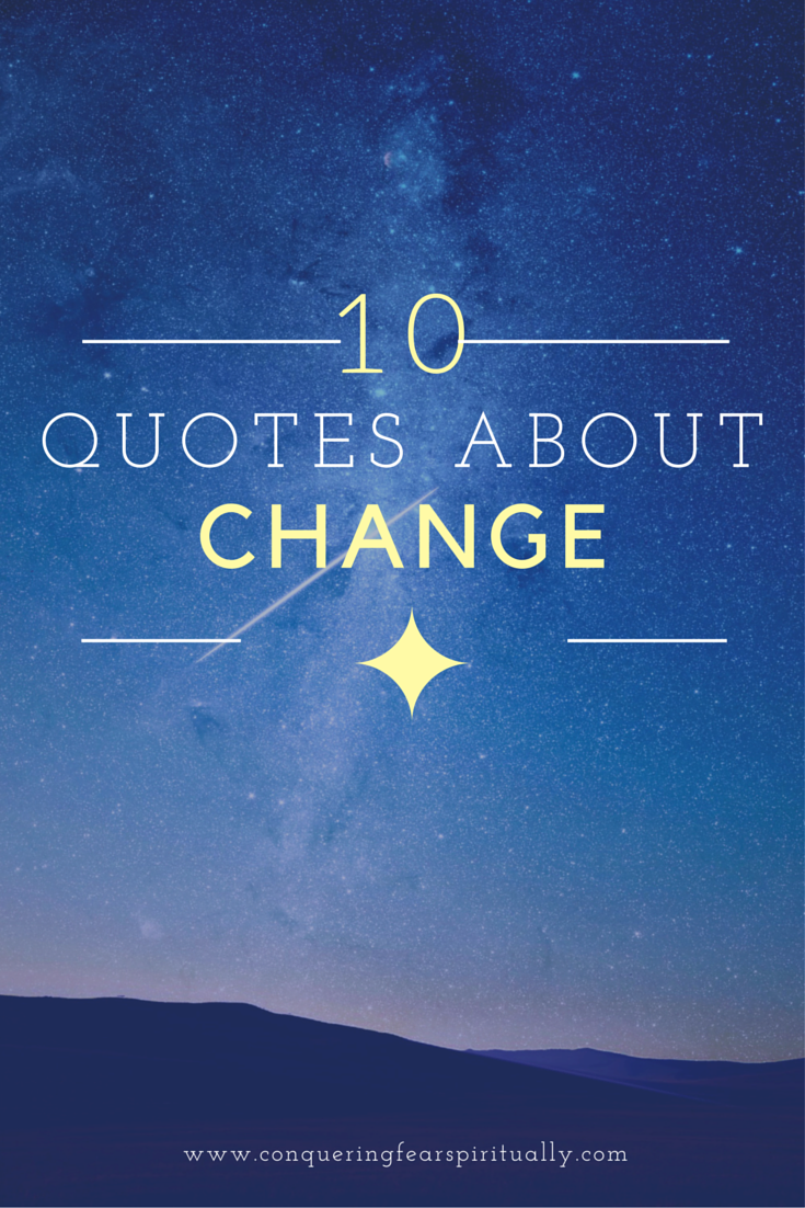 Quotes Change 10 Quotes About Change  Conquering Fear Spiritually